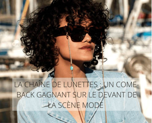 LA CHAINE DE CHEVILLE : UN COME-BACK GAGNANT SUR LE DEVANT DE LA SCENE MODE